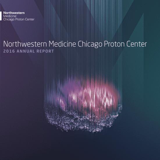 Northwestern Medicine Chicago Proton Center 2016 Annual Report